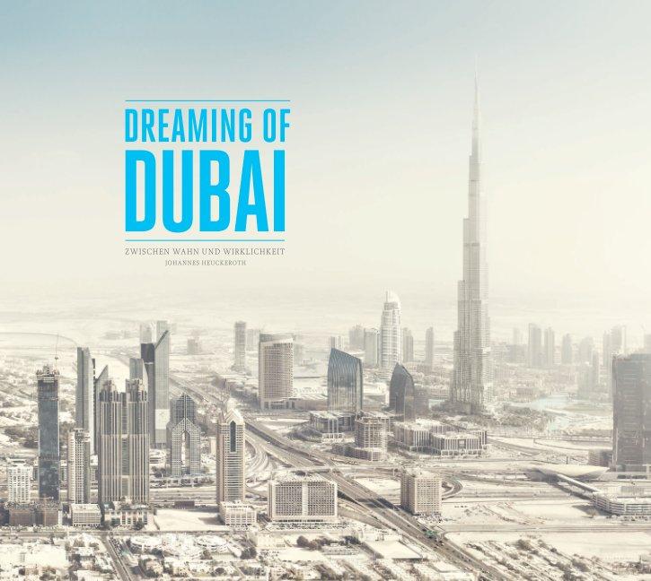 Dreaming of Dubai nach Johannes Heuckeroth anzeigen