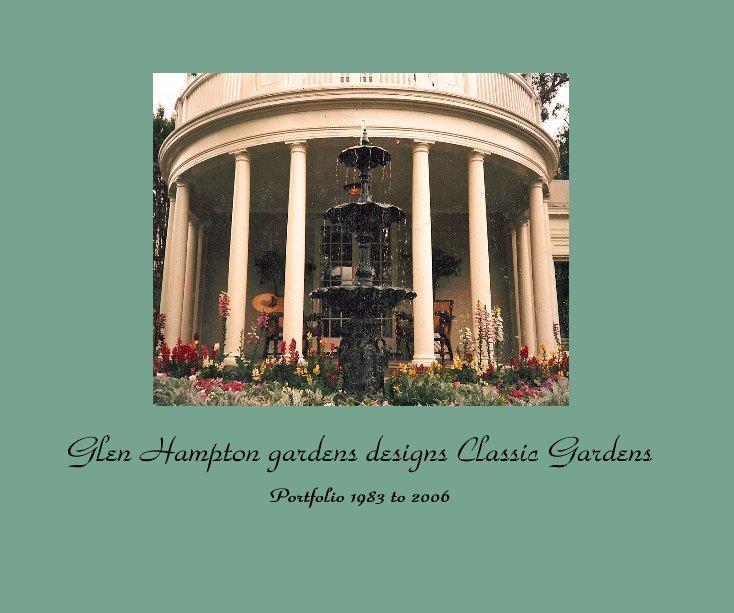 View Glen Hampton gardens designs Classic Gardens by Glen Hampton gardens designs