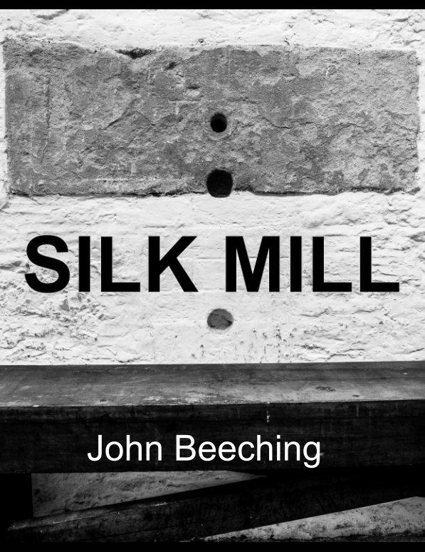 View Silk Mill by John Beeching