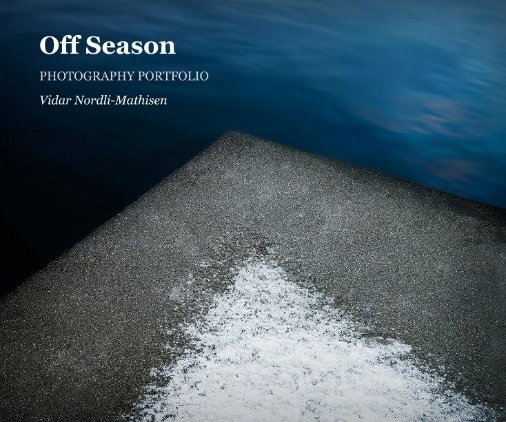 View Off Season by Vidar Nordli-Mathisen