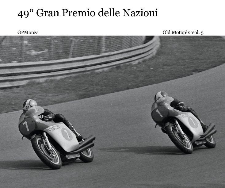 Visualizza 49° Gran Premio delle Nazioni di Old Motopix Vol. 5