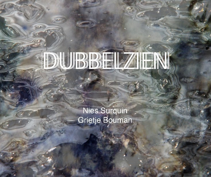 View DUBBELZIEN by Nies Surquin en Grietje Bouman