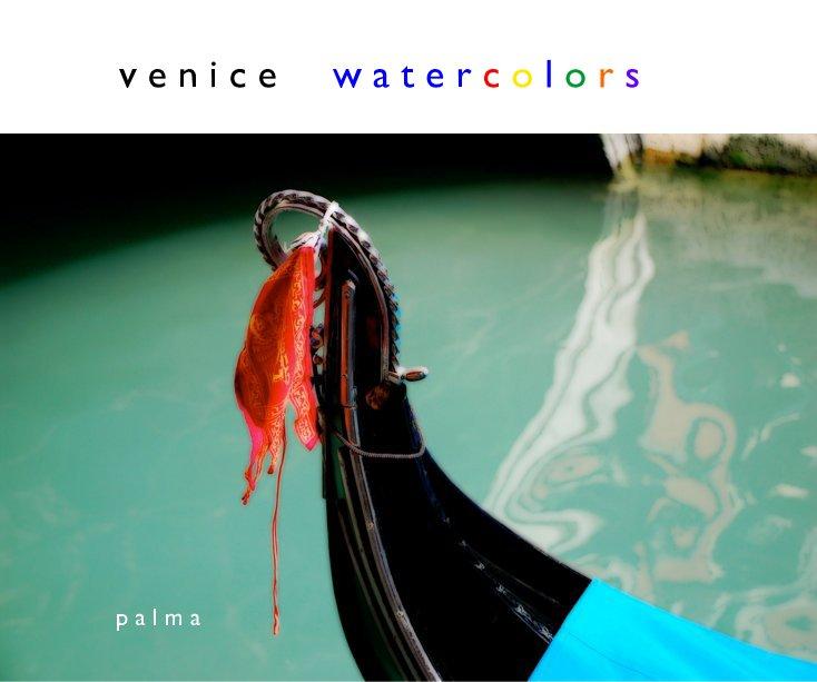 View Venice Watercolors by James Palma