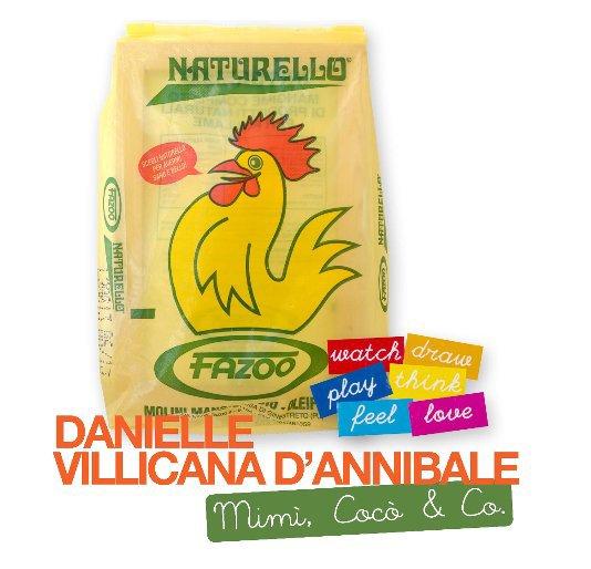 """View DANIELLE VILLICANA D'ANNIBALE """"Mimì, Cocò & Co."""" by DANIELLE VILICANA D'ANNIBALE"""