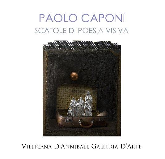 """View PAOLO CAPONI """"SCATOLE DI POESIA VISIVA"""" by DANIELLE VILLICANA D'ANNIBALE"""