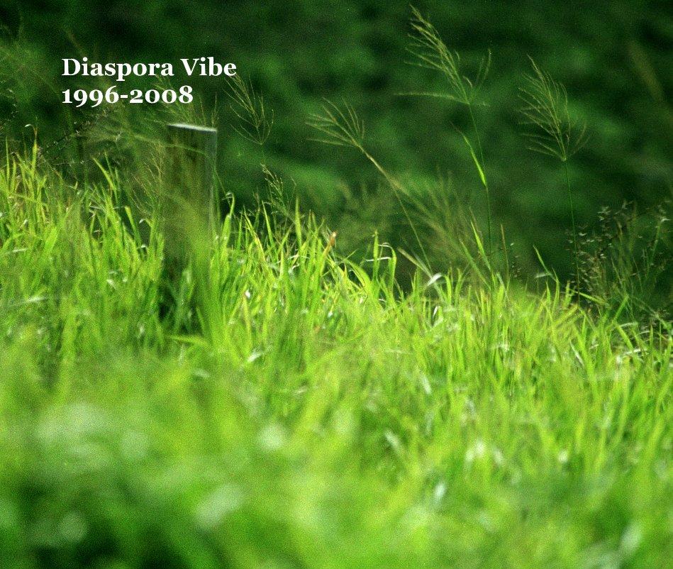 View Diaspora Vibe 1996-2008 by DiasporaVibe