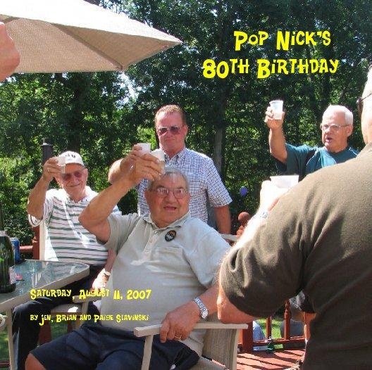 Ver Pop Nick's 80th Birthday por Jen, Brian and Paige Slavinski