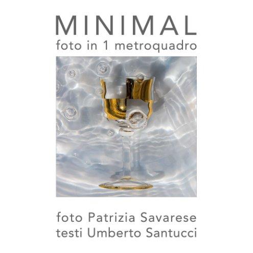 Visualizza Minimal di Patrizia Savarese / Umberto Santucci