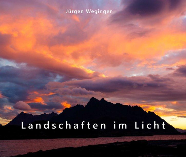 Landschaften im Licht nach Jürgen Weginger anzeigen