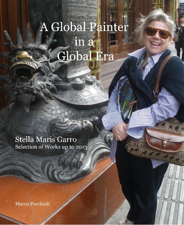 Visualizza A Global Painter in a Global Era di Marco Pecchioli