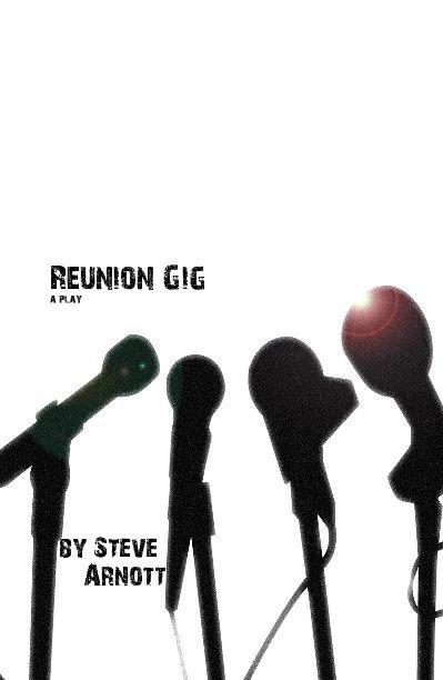 View Reunion Gig by Steve Arnott