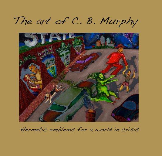 View The art of C. B. Murphy by C. B. Murphy