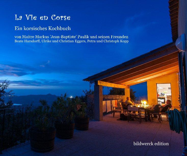 La Vie en Corse nach von Christoph Kopp, Markus Paulik & Freunden anzeigen