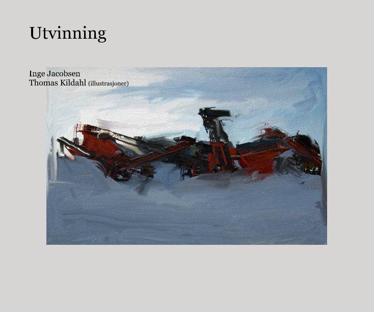 View Utvinning by Inge Jacobsen Thomas Kildahl (illustrasjoner)