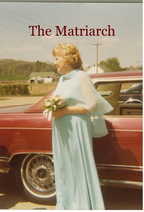 View The Matriarch by Lynette Diehl, Jennifer Laughnan