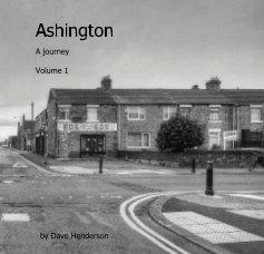 Ashington A journey Volume 1 book cover
