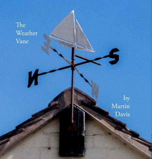 View The Weather Vane by Martin Davis