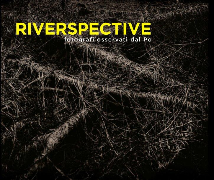 Visualizza RIVERSPECTIVE di COLLETTIVA