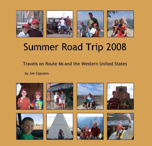 View Summer Road Trip 2008 by Joe Capuano
