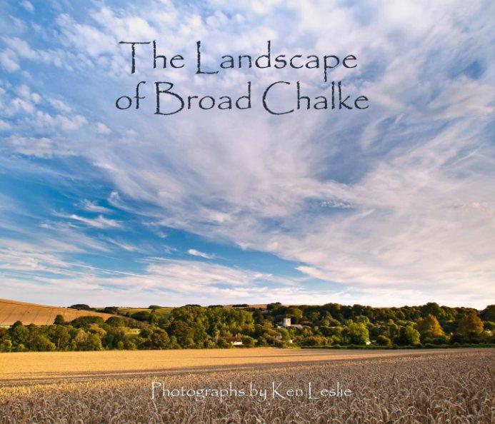 View The Landscape of Broad Chalke by Ken Leslie