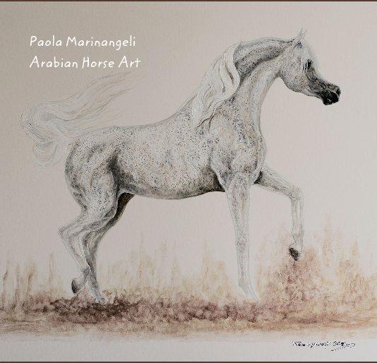 Visualizza Paola Marinangeli Arabian Horse Art di Paola Marinangeli