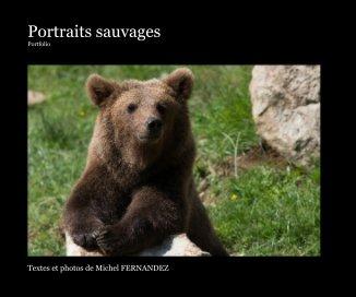 Portraits sauvages Portfolio book cover