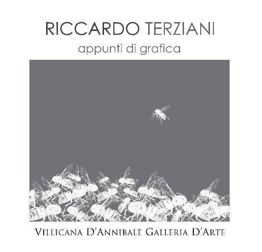"View RICCARDO TERZIANI ""appunti di grafica"" by DANIELLE VILLICANA D'ANNIBALE"