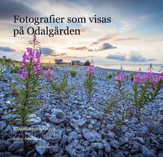 View Fotografier som visas på Odalgården by Göran Johansson
