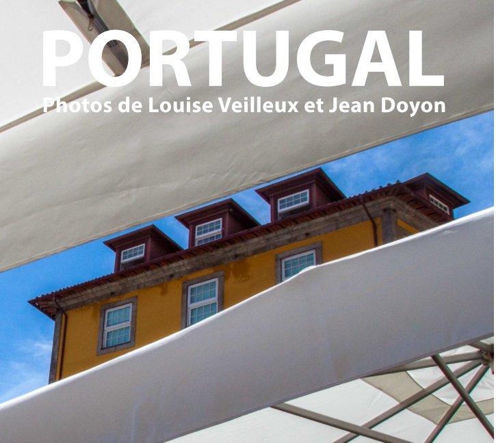 View Portugal by Jean Doyon - Louise Veilleux