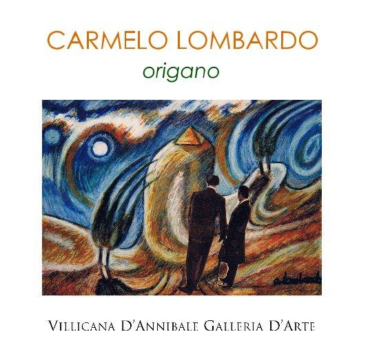 """View CARMELO LOMBARDO """"origano"""" by DANIELLE VILLICANA D'ANNIBALE"""