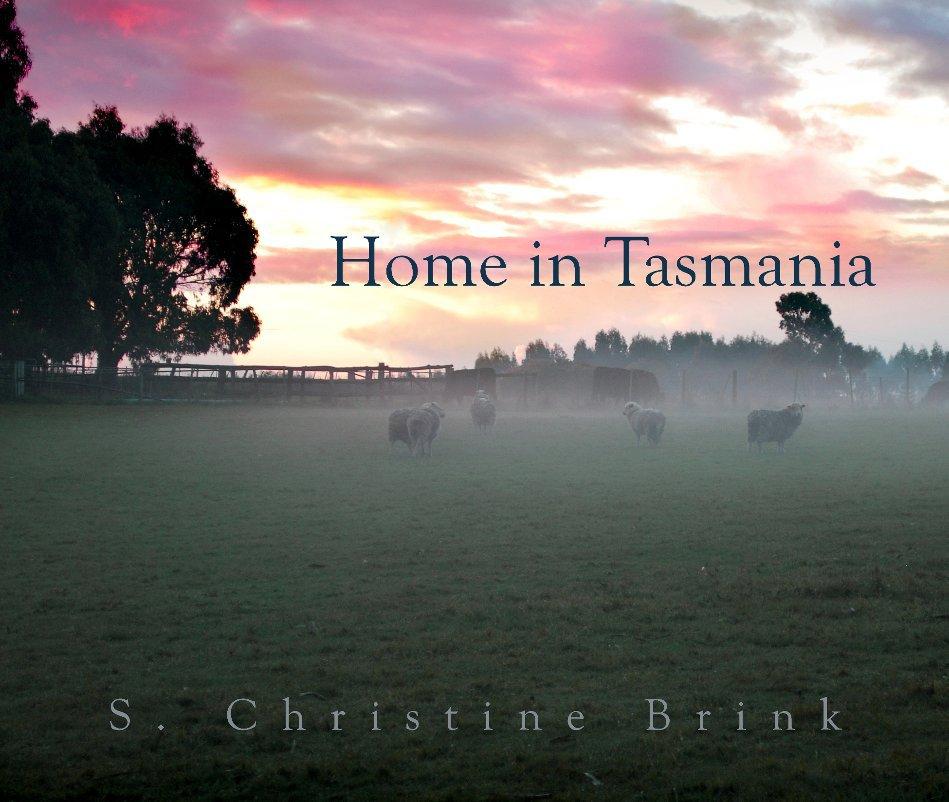 View Home in Tasmania by S. Christine Brink