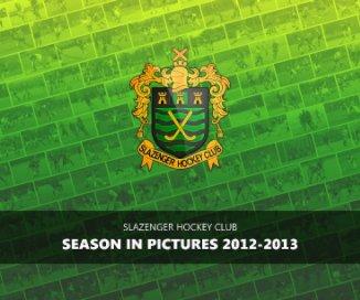 Slazenger HC - Season in Pictures 2012-13 book cover