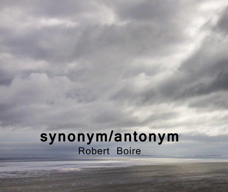 View synonym/antonym by Robert Boire