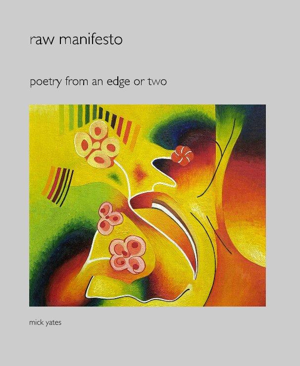View raw manifesto by mick yates