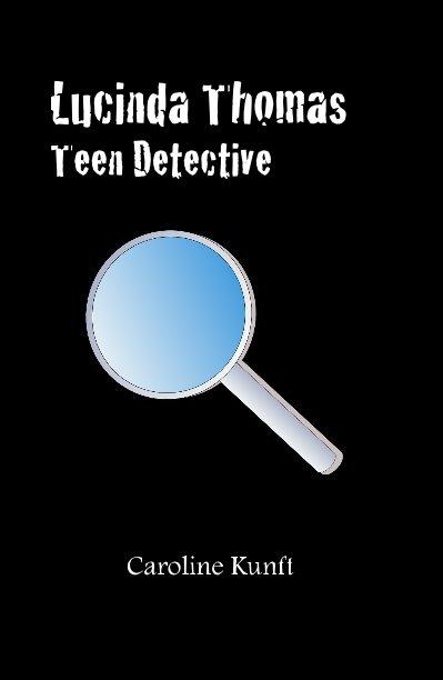 Bekijk Lucinda Thomas Teen Detective op Caroline Kunft