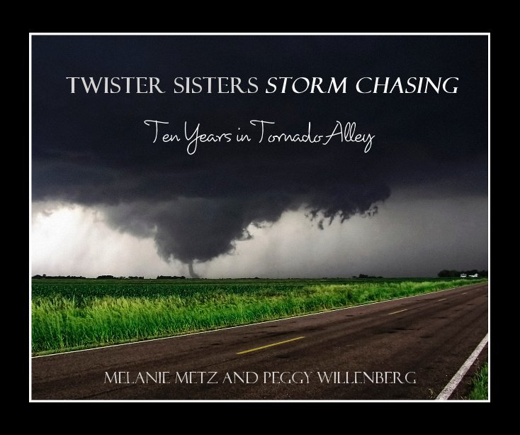 View Twister Sisters Storm Chasing by Melanie Metz and Peggy Willenberg