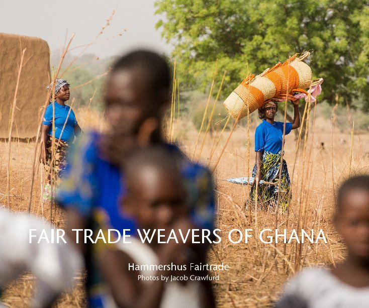 View Fair Trade Weavers of Ghana by Jacob Crawfurd