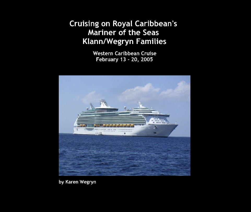 View Cruising on Royal Caribbean's Mariner of the Seas Klann/Wegryn Families by Karen Wegryn
