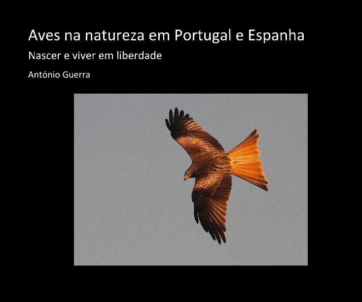Ver Aves na natureza em Portugal e Espanha por António Guerra