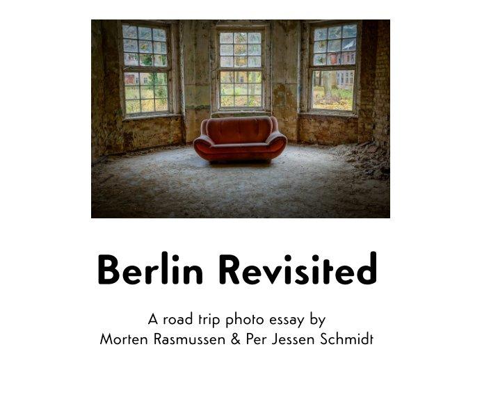 View Berlin Revisited by Morten Rasmussen & Per Jessen Schmidt