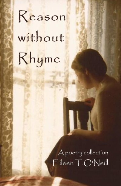 View Reason without Rhyme by A poetry collection Eileen T.O'Neill