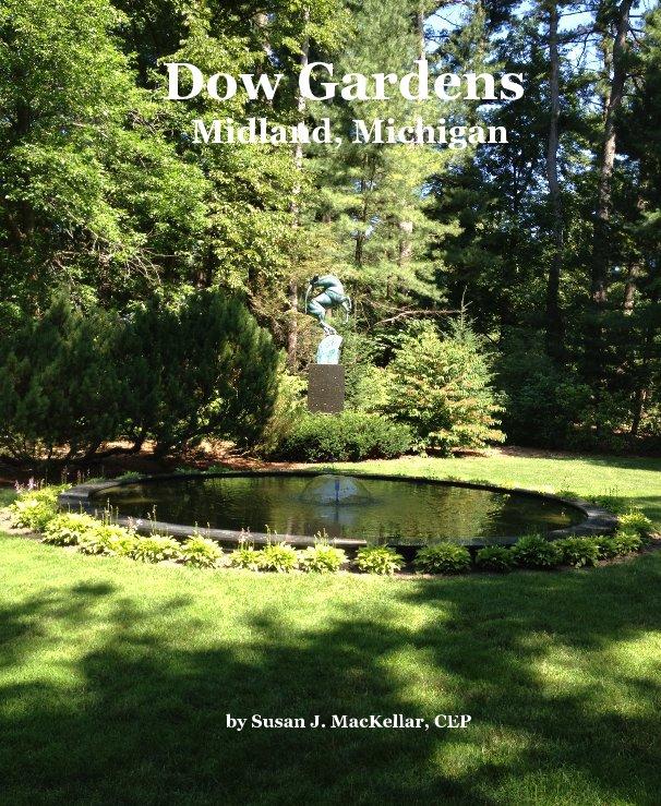 View Dow Gardens Midland Michigan By Susan J Mackellar Cep