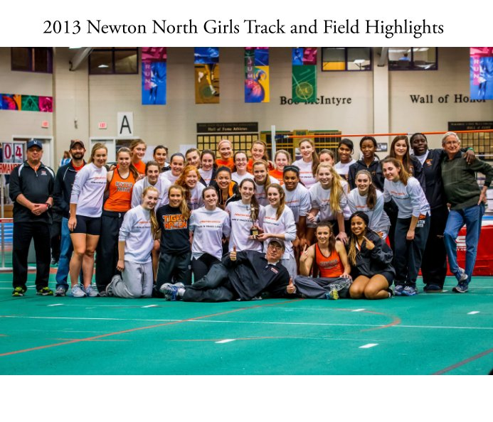 View 2013 Newton North Girls Track Highlights by NewtonSportsPhotograhy.com