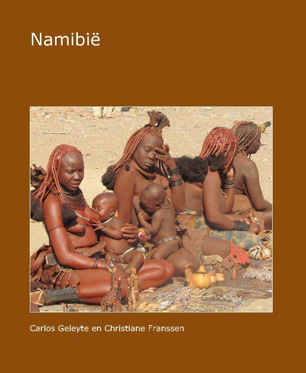 View Namibië by Carlos Geleyte en Christiane Franssen