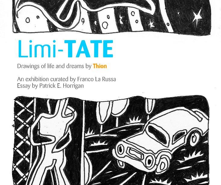 View Limi-TATE by Franco La Russa - Essay by Patrick E. Horrigan