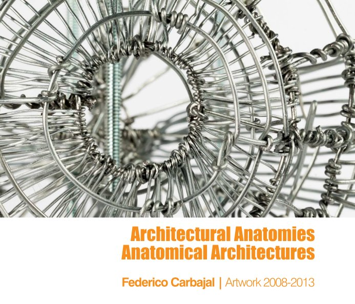 View Architectural Anatomies, soft cover by Federico Carbajal