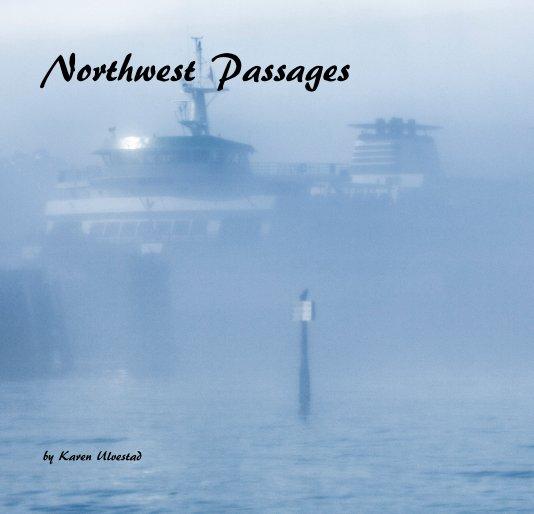 View Northwest Passages by Karen Ulvestad