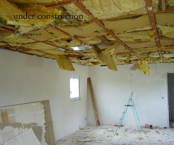 under construction nach Wolfgang Jorzik anzeigen