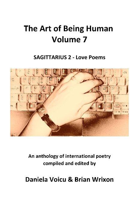 View The Art of Being Human Volume 7 SAGITTARIUS 2 - Love Poems by Daniela Voicu & Brian Wrixon