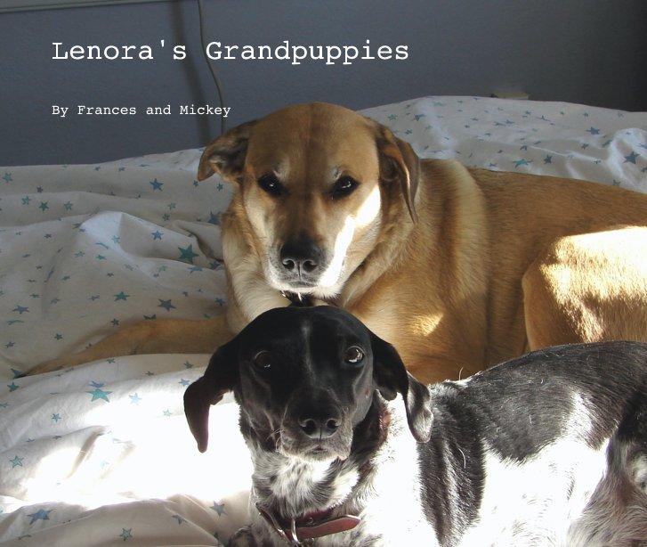 Visualizza Lenora's Grandpuppies di Frances and Mickey